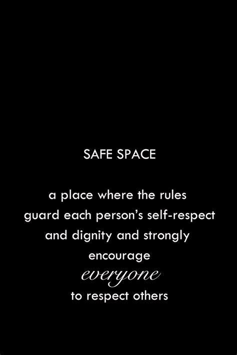 safe space quotes quotesgram