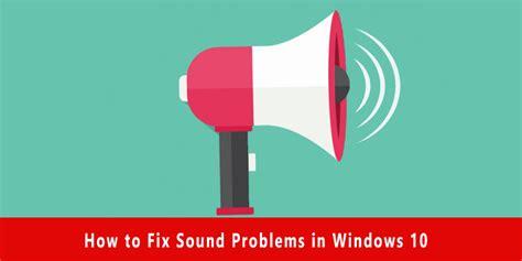 How To Fix Sound Problems In Windows 10  Fixing Audio. Liftmaster Garage Door Lock. Bookcase With Doors. Framed Glass Shower Door. Doors By Design. Waterproof Door. Exterior Door Slab. Shower Doors Miami. Glass Door Bar Fridge
