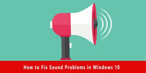 How To Fix Sound Problems In Windows 10  Fixing Audio