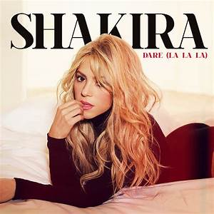 BozzPop: #NewSingle: Shakira - Dare (La La La)