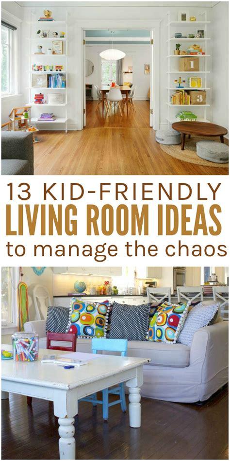 kid friendly living room ideas  manage  chaos