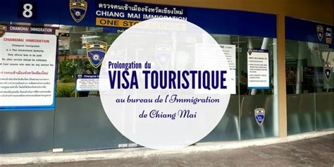 bureau de l immigration bureau de l immigration de chiang mai prolongation de visa touristique