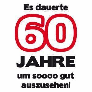 Geburtstagsbilder Zum 60 : 60 geburtstagshirts t shirt 60 geburtstag t shirt spr che zum 60 geburtstag t shirt zum 60 ~ Buech-reservation.com Haus und Dekorationen