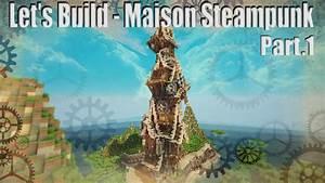 Maison A Part : let 39 s build maison steampunk part 1 le squelette de ~ Voncanada.com Idées de Décoration