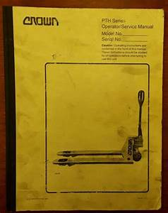 Crown Pth Series Operator  Service Manual  1976
