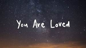 Matthew Mole - You Are Loved [Lyric] - YouTube  You