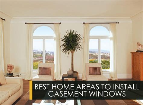 Best Home Areas To Install Casement Windows