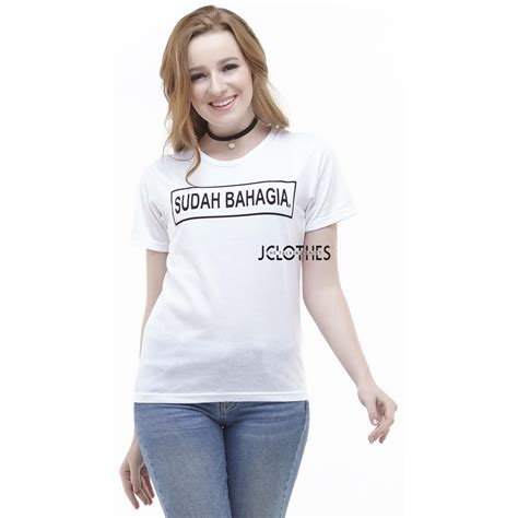 jclothes kaos wanita t shirt kaos cewe sudah bahagia putih elevenia