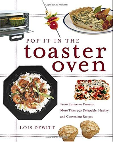 countertop convection oven cookbook brand clarkson potter pop it in the toaster oven from