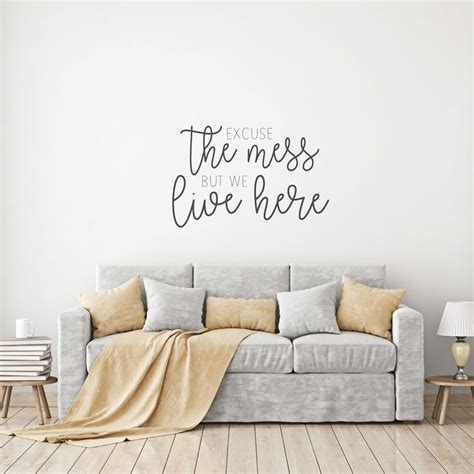 excuse  mess quote  living room vinyl home decor
