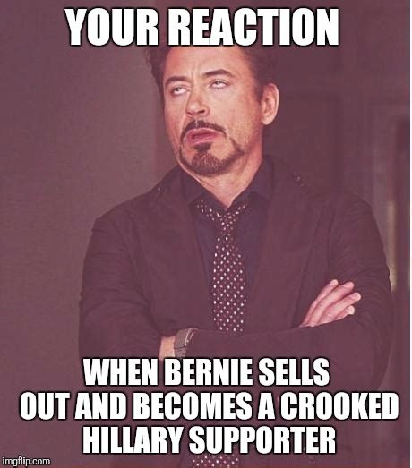 Crooked Hillary Memes - face you make robert downey jr meme imgflip