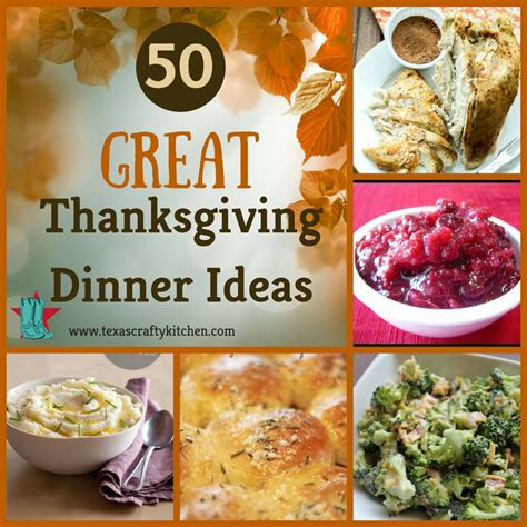 thanksgiving dinner ideas 50 great thanksgiving dinner ideas texas crafty kitchen