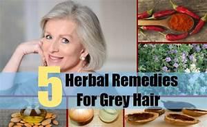 5 Herbal Remedies For Grey Hair Natural Home Remedies