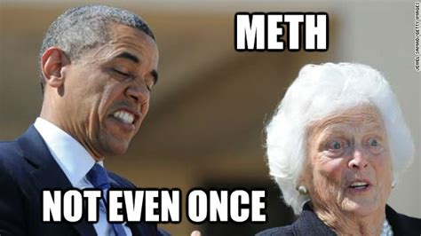 Meth Not Even Once Meme - meth not even once obama stink face quickmeme