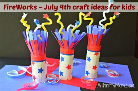 Fireworks  July 4th Crafts For Kids, Quick And Easy