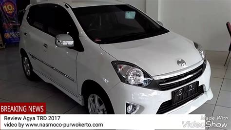 Review Toyota Agya by Review Toyota Agya Trd 2017 Eksterior Interior Dealer
