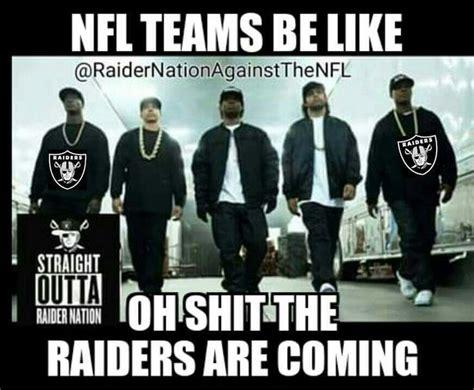 Raider Nation Memes - 76 best raiders 1 images on pinterest raider nation 4 life and black holes