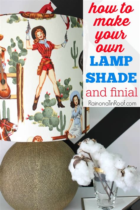 How To Make A Lampshade Out Of Any Fabric And Diy Finial