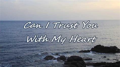 trust heart lyrics travis please tritt says gentle