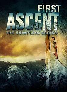 Série The First : first ascent the complete series films sender films ~ Maxctalentgroup.com Avis de Voitures