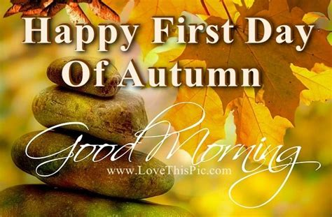 Good Morning Happy First Day Of Autumn Pictures, Photos ...
