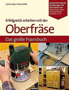 Arbeiten Mit Der Oberfräse : erfolgreich arbeiten mit der oberfr se ebook ~ Watch28wear.com Haus und Dekorationen