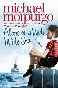 Alone on a wide wide sea by Morpurgo, Michael ...