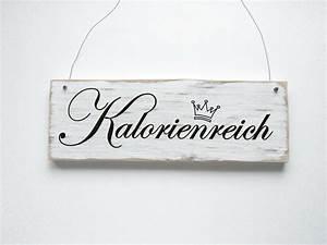 Schilder Mit Sprüchen : kalorienreich dekoschild t rschild von d rpkind auf www ~ Michelbontemps.com Haus und Dekorationen
