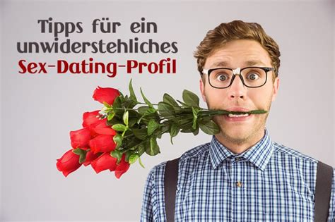 Profi Tipps für ein unwiderstehliches Sex Dating Profil