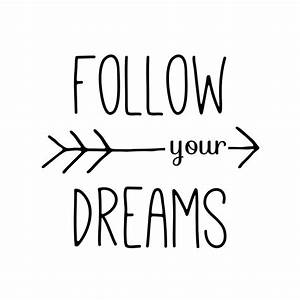 """""""Follow Your Dreams Typography Arrow Quote"""" by"""