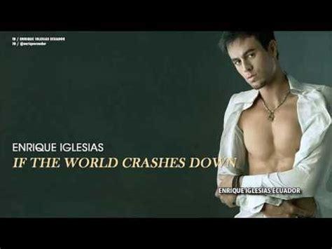 Enrique Iglesias - If The World Crashes Down - YouTube