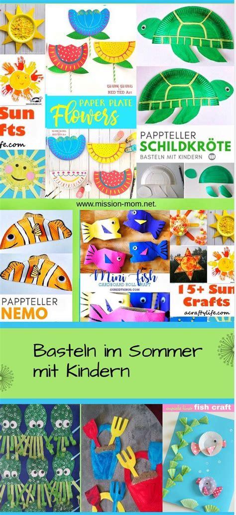 Bastelideen Für Sommer by Basteln Mit Kindern Im Sommer Tolle Ideen Einfach