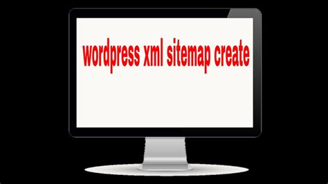 Xml Sitemap How Create