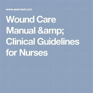 Wound Care  A Guide To Practice For Healthcare