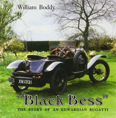 The design of the classic fashion show style, out of the ordinary. BLACK BESS: HISTORY OF AN EDWARDIAN BUGATTI By William B. Boddy - Hardcover 9780951178515 | eBay