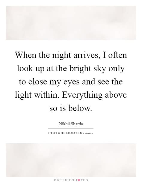 See Bright Light When Closed when the arrives i often look up at the bright sky