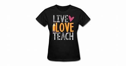 Shirts Teacher Spreadshirt Teach Quotes Womens Lahart