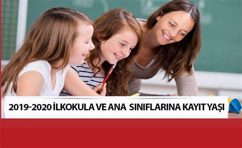 2019-2020 İlkokula Ve Ana Sınıflarına Kayıt Yaşı