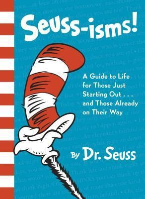 seuss isms  guide  life    starting