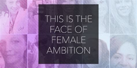 We Asked Women How They Really Feel About Ambition -- This ...