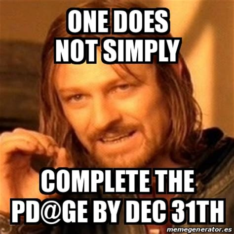 Meme Ge - meme boromir one does not simply complete the pd ge by