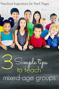 3 Simple Tips to Teach Mixed Age Groups - Pre-K Pages
