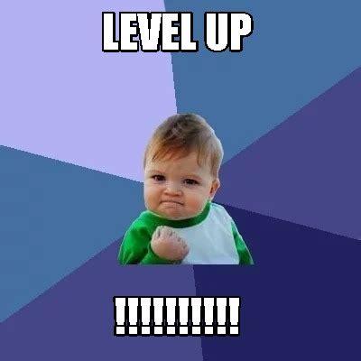 Level Meme - meme creator level up meme generator at memecreator org