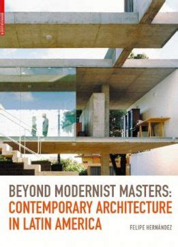 Beyond Modernist Masters: Contemporary Architecture in