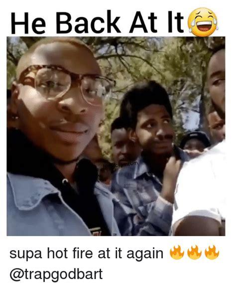 Supa Hot Fire Meme - 25 best memes about supa hot fire supa hot fire memes