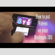 How To Put Videos On Your Nintendo 3ds Youtube