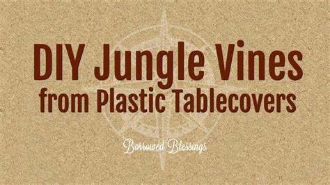 diy jungle vines  plastic tablecovers shipwrecked