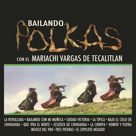 Bailando Polkas  Mariachi Vargas De Tecalitlan Mp3 Buy