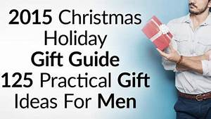 125 Holiday Gift Ideas For Men