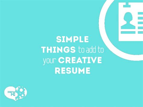 Easy Things To Add To A Resume simple things to add to your creative resume